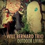 Will Bernard Trio, Outdoor Living (Dreck to Disk Records)