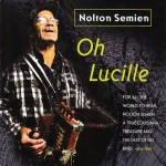 Nolton Semien, Oh Lucille (Fruge Records)