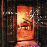 John Autin, Piano Town (Rabadash Records)