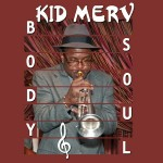 Kid Merv, Body and Soul (Kid's World Records)
