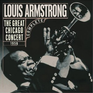 Louis Armstrong, The Great Chicago Concert 1956