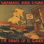 The Valparaiso Men's Chorus, The Straits of St. Claude