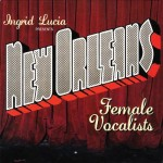 Various Artists, Ingrid Lucia Presents New Orleans Female Vocalists (American Brat Collaboration)