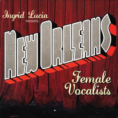 Various artists ingrid lucia presents new orleans female vocalists