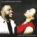 Andrew Baham Quintet, And They Calle it Love, AFO Records