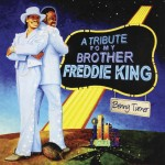 Benny Turner, Tribute to My Brother Freddie King, King B