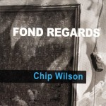 Chip Wilson, Fond Regards (Immersion)
