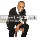 Dwight Fitch Jr., For Those Who Believe, Crucified 2:20 Music