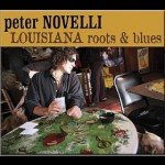 Peter Novelli, Louisiana Roots and Blues