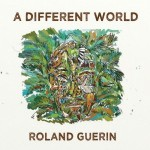 Roland Guerin, A Different World (Independent)