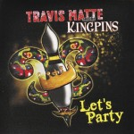 Travis Matte and the Kingpins Let's Party Album Cover