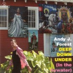 Andy J Forest, Deep Down Under (In the Bywater), album cover