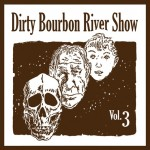 Dirty Bourbon River Show, Volume 3, album cover