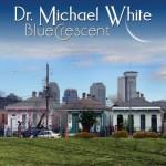 Dr. Michael White, Blue Crescent, album cover
