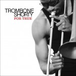 Trombone Shorty, For True, album cover