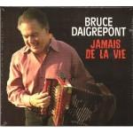 Bruce Daigrepont, Jamais de la Vie, album cover