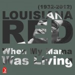Louisiana Red, When My Mama Was Living, album cover