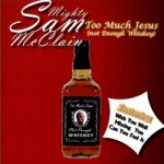 Mighty Sam McClain, Too Much Jesus (Not Enough Whiskey), album cover