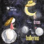 Larry Ankrum, The Dream of the Ballerina, album cover