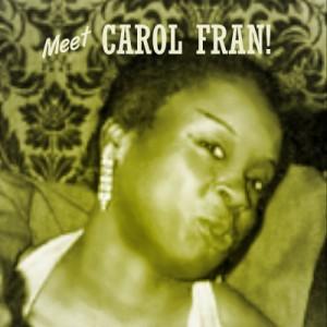 Meet Carol Fran