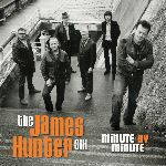 James Hunter Six, Minute by Minute