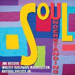 Joe Krown, Walter Wolfman Washington, Russell Batiste, Soul Understanding, album cover