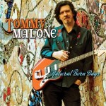 Tommy Malone, Natural Born Days, album cover