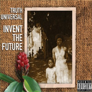 Truth-Universal_Invent_The_Future_OFFICIAL_CD