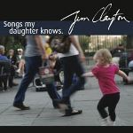 Jim Clayton, Songs My Daughter Knows, album cover