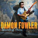 Damon Fowler, Sounds of Home, album cover, OffBeat Magazine, February, 2014