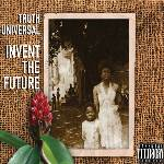 Truth Universal, Invent the Future, album cover, February 2014