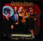 Debbie Davis and the Mesmerizers, Linger Til Dawn, Album Cover, OffBeat Magazine, April 2014