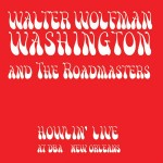 "Walter ""Wolfman"" Washington & the Roadmasters, Howlin' Live at d.b.a., New Orleans, Album Cover, OffBeat Magazine, April 2014"