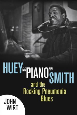 "Huey ""Piano"" Smith and the Rocking Pneumonia Blues, John Wirt, OffBeat Magazine, May 2014"