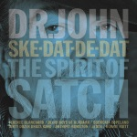 Dr. John, Ske-Dat-De-Dat: The Spirit of Satch, album cover, OffBeat Magazine, August 2014