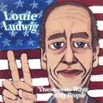 Louie Ludwig - These Are the Ways of My People