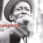 Carlo Ditta, What I'm Talkin' About, album cover, OffBeat Magazine, December 2014