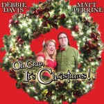 Debbie Davis  & Matt Perrine - Oh Crap, It's Christmas