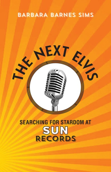 Barbara Barnes Sims, The Next Elvis: Searching for Stardom at Sun Records, Book Cover, OffBeat Magazine, April 2015