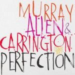 Murray, Allen & Carrington - Perfection