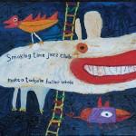 Smoking Time Jazz Club - Make a Tadpole Holler Whale
