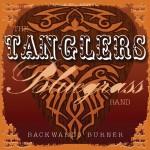 The Tanglers Bluegrass Band - Backwards Burner