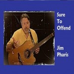Jim Pharis - Sure to Offend