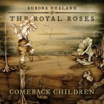 Aurora Nealand & the Royal Roses - Comeback Children