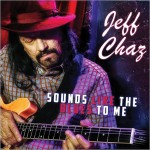 Jeff Chaz - Sounds Like the Blues to Me