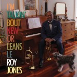 Leroy Jones - I'm Talkin' Bout New Orleans