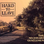The Necessary Gentlemen -  Hard to Leave
