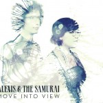Alexis & the Samurai - Move Into View