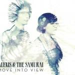 Alexis & the Samurai - Move Into View