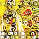 The Spirit of Fi Yi Yi and the Mandingo Warriors - When That Morning Comes